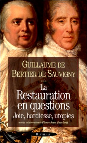Restauration en questions Joie, hardiesse, utopies (La)