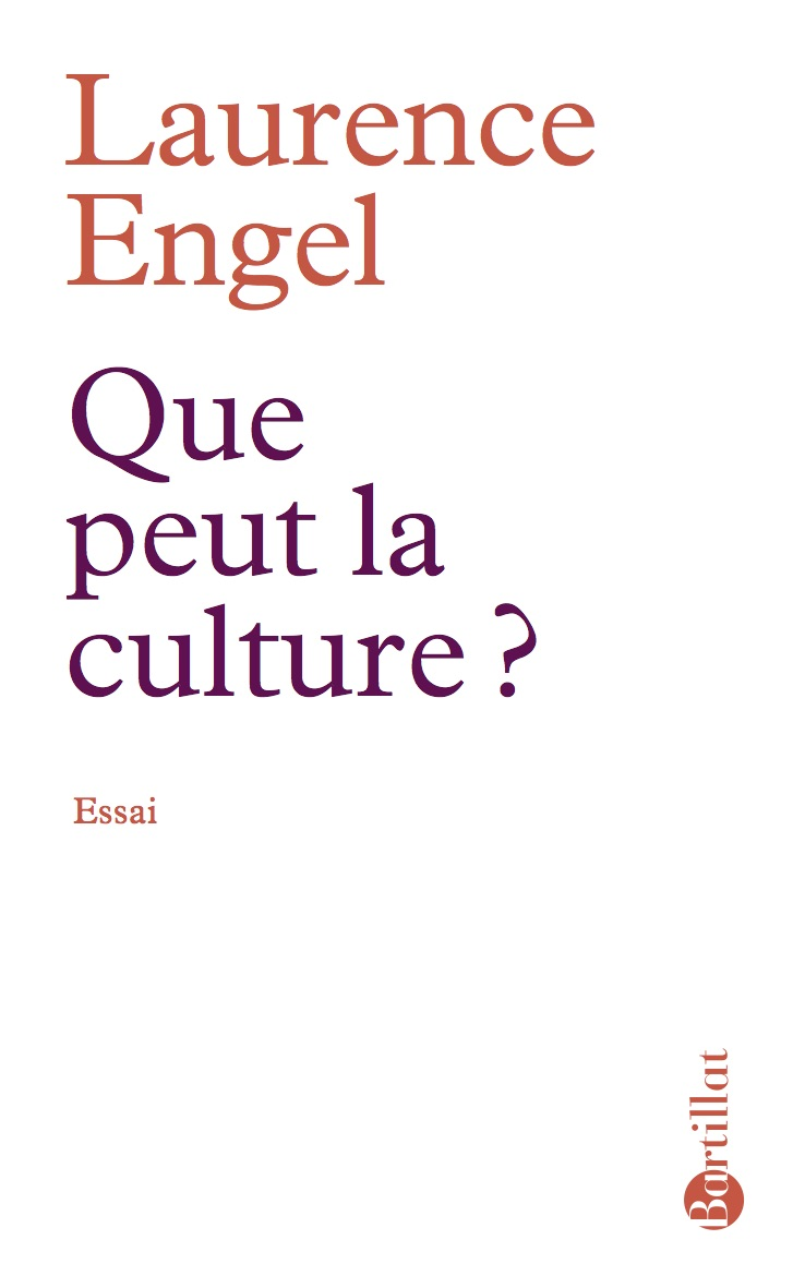 Couverture Que peut la culture ? - Laurence Engel