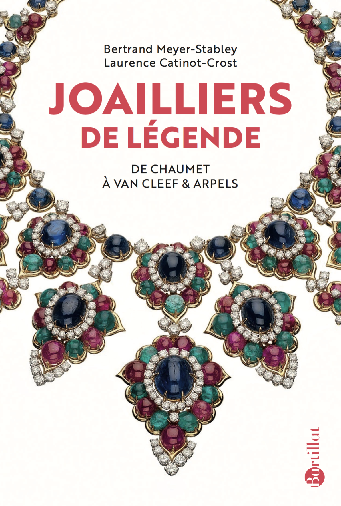 Couverture Joailliers de légende - Laurence Catinot-Crost Bertrand Meyer-Stabley